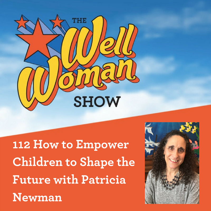 112 How to Empower Children to Shape the Future with Patricia Newman